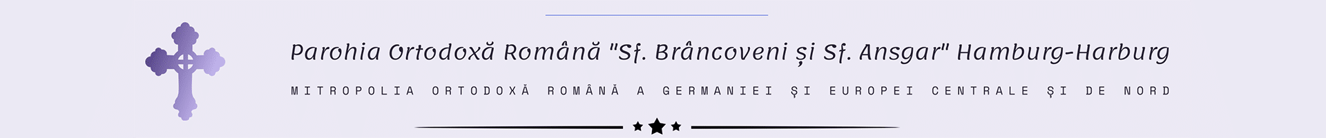 "Parohia Ortodoxă Română ""Sf. Brâncoveni și Sf. Ansgar"" Hamburg-Harburg"